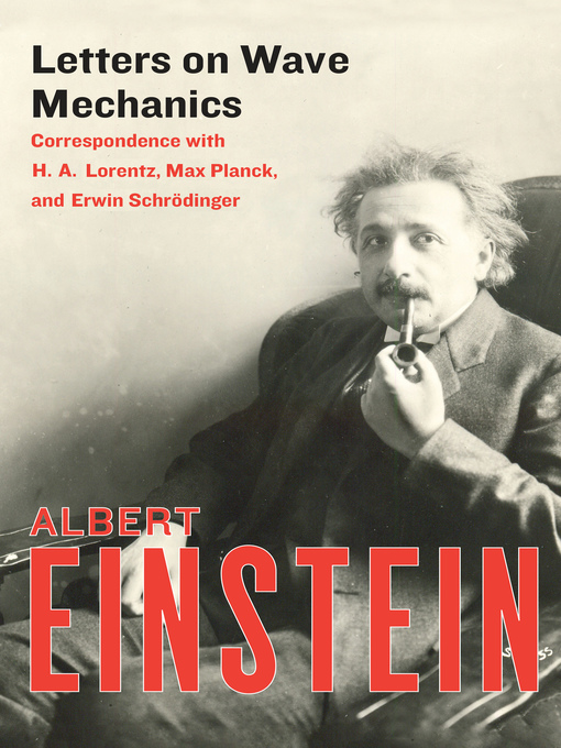 Letters on Wave Mechanics (eBook): Correspondence with H. A. Lorentz, Max Planck, and Erwin Schrödinger
