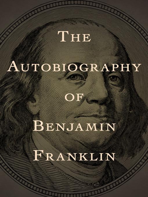 Autobiography of Benjamin Franklin (eBook)