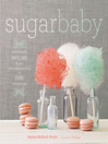Sugar Baby (eBook): Confections, Candies, Cakes & Other Delicious Recipes for Cooking with Sugar