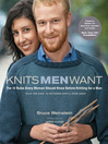 Knits Men Want (eBook): The 10 Rules Every Woman Should Know Before Knitting for a Man~Plus the Only 10 Patterns She'll Ever Need