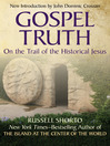 Gospel Truth (eBook): On the Trail of the Historical Jesus
