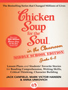 Chicken Soup for the Soul in the Classroom Middle School Edition: Grades 6–8 (eBook): Lesson Plans and Students' Favorite Stories for Reading Comprehension, Writing Skills, Critical Thinking, Character Building