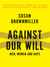 Against Our Will (eBook): Men, Women and Rape