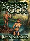 Vagabonds of Gor (eBook): Gorean Saga Series, Book 24