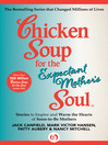 Chicken Soup for the Expectant Mother's Soul (eBook): Stories to Inspire and Warm the Hearts of Soon-to-Be Mothers