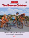 Great Bicycle Race Mystery (eBook): Boxcar Children Series, Book 76
