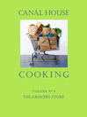 Canal House Cooking, Volume N° 6 (eBook): The Grocery Store