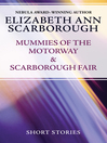 Mummies of the Motorway & Scarborough Fair (eBook)