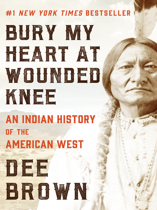 Bury My Heart at Wounded Knee (eBook): An Indian History of the American West