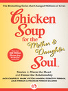 Chicken Soup for the Mother & Daughter Soul (eBook): Stories to Warm the Heart and Honor the Relationship