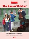 Vanishing Passenger (eBook): The Boxcar Children Series, Book 106