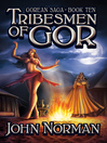 Tribesmen of Gor (eBook): Gorean Saga Series, Book 10