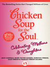 Chicken Soup for the Soul Celebrating Mothers & Daughters (eBook)