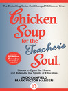 Chicken Soup for the Teacher's Soul (eBook): Stories to Open the Hearts and Rekindle the Spirits of Educators