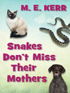 Snakes Don't Miss Their Mothers (eBook)