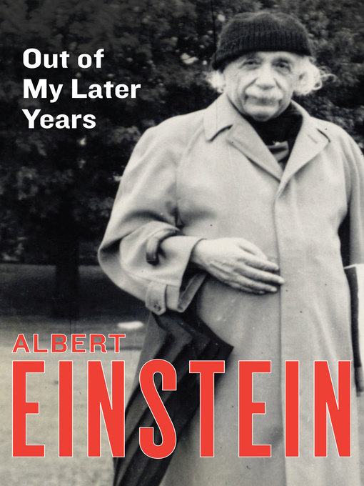 Out of My Later Years (eBook): The Scientist, Philosopher, and Man Portrayed Through His Own Words