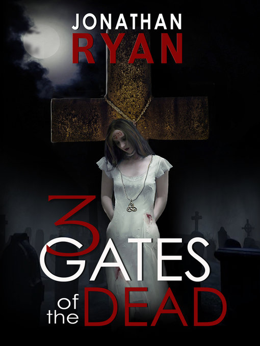 3 Gates of the Dead (eBook): Gates of the Dead Series, Book 1