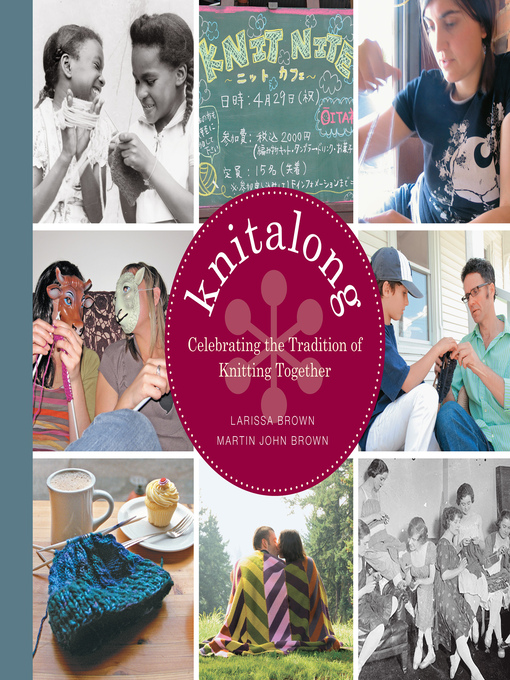Knitalong (eBook): Celebrating the Tradition of Knitting Together