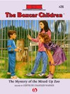 Mystery of the Mixed-Up Zoo (eBook): The Boxcar Children Series, Book 26