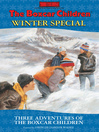 The Boxcar Children Winter Special (eBook): Three Adventures of the Boxcar Children