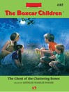 Ghost of the Chattering Bones (eBook): Boxcar Children Series, Book 102