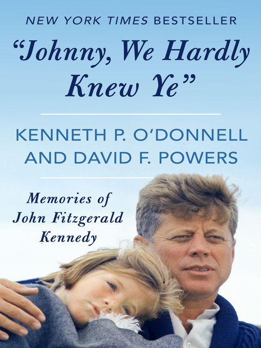 Johnny, We Hardly Knew Ye (eBook): Memories of John Fitzgerald Kennedy