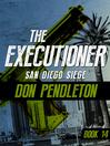 San Diego Siege (eBook): Executioner Series, Book 14