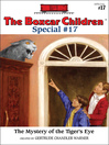 The Mystery of the Tiger's Eye (eBook): The Boxcar Children Special Series, Book 17