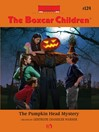Pumpkin Head Mystery (eBook): Boxcar Children Series, Book 124