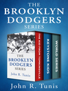 Brooklyn Dodgers Series, Three Volumes in One (eBook): The Kid from Tomkinsville, Keystone Kids, and World SeriesThe Kid from Tomkinsville, Keystone Kids, and World Series