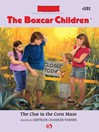 Clue in the Corn Maze (eBook): Boxcar Children Series, Book 101