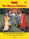 Mystery of the Haunted Boxcar (eBook): Boxcar Children Series, Book 100