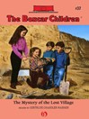 The Mystery of the Lost Village (eBook): The Boxcar Children, Book 37