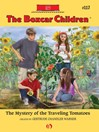 Mystery of the Traveling Tomatoes (eBook): The Boxcar Children Series, Book 117