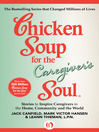 Chicken Soup for the Caregiver's Soul (eBook): Stories to Inspire Caregivers in the Home, Community and the World