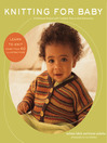 Knitting for Baby (eBook): 30 Heirloom Projects with Complete How-to-Knit Instructions