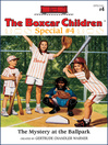 The Mystery at the Ballpark (eBook): The Boxcar Children Special Series, Book 4