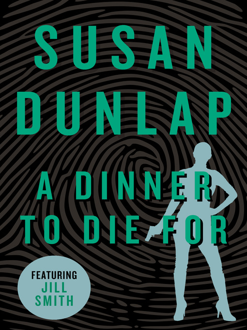A Dinner to Die For (eBook): Jill Smith Mystery Series, Book 5