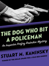 Dog Who Bit a Policeman (eBook): Inspector Rostnikov Series, Book 12