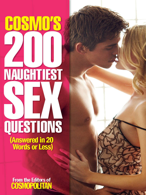 Cosmo's 200 Naughtiest Sex Questions (eBook): Answered in 20 Words or Less