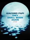 They Shall Begin Again (eBook): A Novel