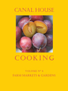 Canal House Cooking, Volume N° 4 (eBook): Farm Markets & Gardens
