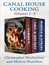 Canal House Cooking Volumes One Through Three (eBook): Summer, Fall & Holiday, Winter & Spring