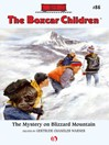 Mystery on Blizzard Mountain (eBook): Boxcar Children Series, Book 86