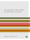 Secret History of Ancient Egypt (eBook)