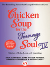 Chicken Soup for the Teenage Soul IV (eBook): More Stories of Life, Love and Learning
