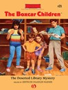 Deserted Library Mystery (eBook): The Boxcar Children, Book 21