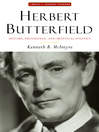 Herbert Butterfield (eBook): History, Providence, and Skeptical Politics