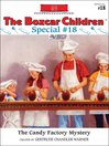The Candy Factory Mystery (eBook): The Boxcar Children Special Series, Book 18