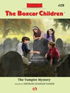 Vampire Mystery (eBook): The Boxcar Children Series, Book 120